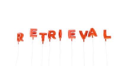 RETRIEVAL - word made from red foil balloons - 3D rendered.  Can be used for an online banner ad or a print postcard. Stock Photo
