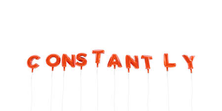 constantly: CONSTANTLY - word made from red foil balloons - 3D rendered.  Can be used for an online banner ad or a print postcard.