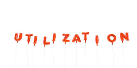 utilization: UTILIZATION - word made from red foil balloons - 3D rendered.  Can be used for an online banner ad or a print postcard.