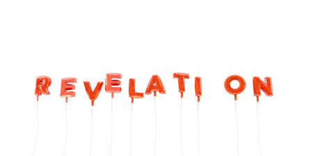 revelation: REVELATION - word made from red foil balloons - 3D rendered.  Can be used for an online banner ad or a print postcard.