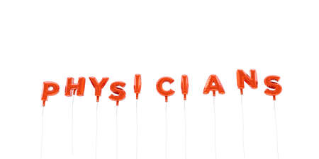 physicians: PHYSICIANS - word made from red foil balloons - 3D rendered.  Can be used for an online banner ad or a print postcard.