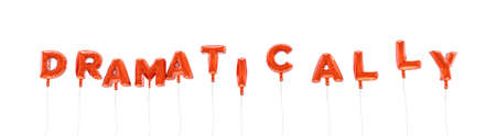 dramatically: DRAMATICALLY - word made from red foil balloons - 3D rendered.  Can be used for an online banner ad or a print postcard. Stock Photo