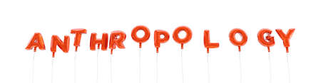 ANTHROPOLOGY - word made from red foil balloons - 3D rendered.  Can be used for an online banner ad or a print postcard.