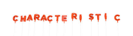 characteristic: CHARACTERISTIC - word made from red foil balloons - 3D rendered.  Can be used for an online banner ad or a print postcard.