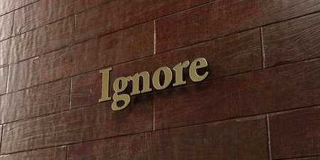 ignore: Ignore - Bronze plaque mounted on maple wood wall  - 3D rendered royalty free stock picture. This image can be used for an online website banner ad or a print postcard. Stock Photo