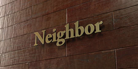 neighbor: Neighbor - Bronze plaque mounted on maple wood wall  - 3D rendered royalty free stock picture. This image can be used for an online website banner ad or a print postcard.