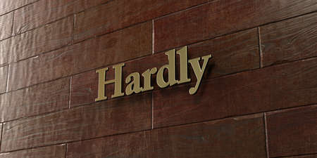 hardly: Hardly - Bronze plaque mounted on maple wood wall  - 3D rendered royalty free stock picture. This image can be used for an online website banner ad or a print postcard.