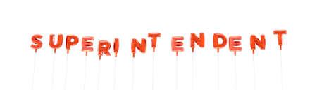 superintendent: SUPERINTENDENT - word made from red foil balloons - 3D rendered.  Can be used for an online banner ad or a print postcard. Stock Photo