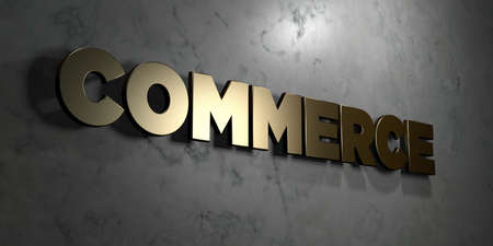 Commerce - Gold sign mounted on glossy marble wall  - 3D rendered royalty free stock illustration. This image can be used for an online website banner ad or a print postcard.