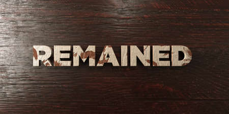 remained: Remained - grungy wooden headline on Maple  - 3D rendered royalty free stock image. This image can be used for an online website banner ad or a print postcard.