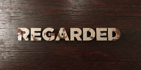 Regarded - grungy wooden headline on Maple  - 3D rendered royalty free stock image. This image can be used for an online website banner ad or a print postcard.