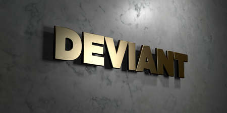 deviant: Deviant - Gold sign mounted on glossy marble wall  - 3D rendered royalty free stock illustration. This image can be used for an online website banner ad or a print postcard.