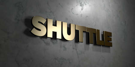 Shuttle - Gold sign mounted on glossy marble wall  - 3D rendered royalty free stock illustration. This image can be used for an online website banner ad or a print postcard.