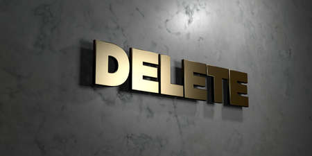 Delete - Gold sign mounted on glossy marble wall  - 3D rendered royalty free stock illustration. This image can be used for an online website banner ad or a print postcard.