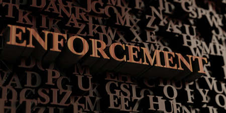 Enforcement - Wooden 3D rendered letters/message.  Can be used for an online banner ad or a print postcard.