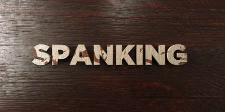 Spanking - grungy wooden headline on Maple  - 3D rendered royalty free stock image. This image can be used for an online website banner ad or a print postcard.