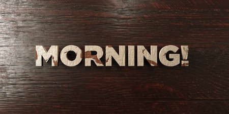 Morning! - grungy wooden headline on Maple  - 3D rendered royalty free stock image. This image can be used for an online website banner ad or a print postcard. Reklamní fotografie