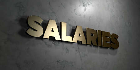 Salaries - Gold sign mounted on glossy marble wall  - 3D rendered royalty free stock illustration. This image can be used for an online website banner ad or a print postcard. Reklamní fotografie