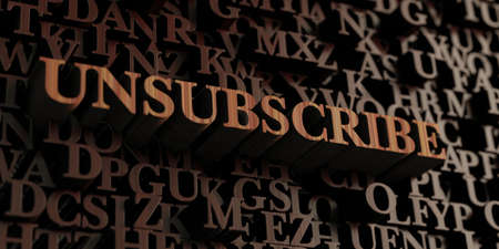 unsubscribe: Unsubscribe - Wooden 3D rendered lettersmessage.  Can be used for an online banner ad or a print postcard. Stock Photo