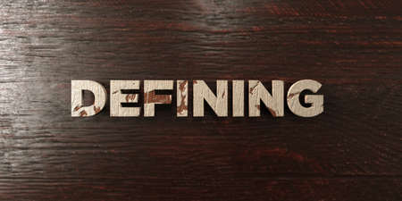 Defining - grungy wooden headline on Maple  - 3D rendered royalty free stock image. This image can be used for an online website banner ad or a print postcard.