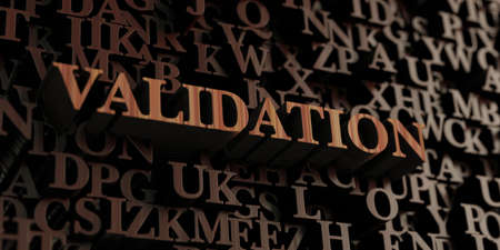 Validation - Wooden 3D rendered lettersmessage.  Can be used for an online banner ad or a print postcard.