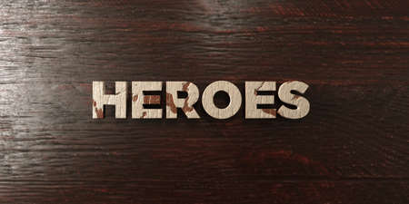 Heroes - grungy wooden headline on Maple  - 3D rendered royalty free stock image. This image can be used for an online website banner ad or a print postcard.