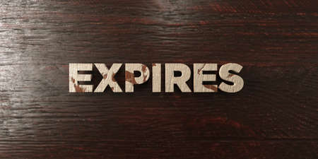 expires: Expires - grungy wooden headline on Maple  - 3D rendered royalty free stock image. This image can be used for an online website banner ad or a print postcard.