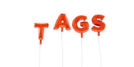 TAGS - word made from red foil balloons - 3D rendered.  Can be used for an online banner ad or a print postcard.
