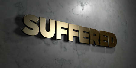 suffered: Suffered - Gold sign mounted on glossy marble wall  - 3D rendered royalty free stock illustration. This image can be used for an online website banner ad or a print postcard. Stock Photo