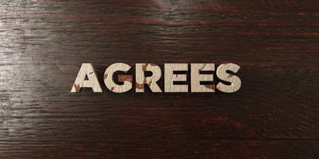 agrees: Agrees - grungy wooden headline on Maple  - 3D rendered royalty free stock image. This image can be used for an online website banner ad or a print postcard.