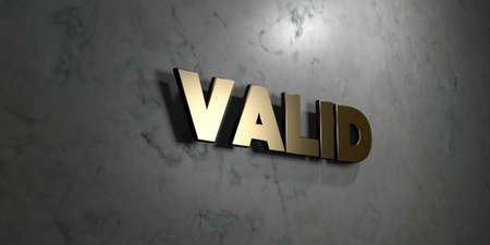 valid: Valid - Gold sign mounted on glossy marble wall  - 3D rendered royalty free stock illustration. This image can be used for an online website banner ad or a print postcard.