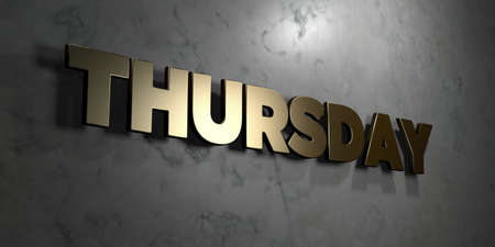 thursday: Thursday - Gold sign mounted on glossy marble wall  - 3D rendered royalty free stock illustration. This image can be used for an online website banner ad or a print postcard.