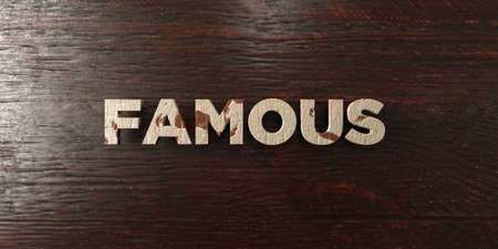 Famous - grungy wooden headline on Maple  - 3D rendered royalty free stock image. This image can be used for an online website banner ad or a print postcard.