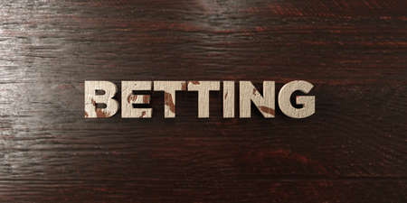 Betting - grungy wooden headline on Maple  - 3D rendered royalty free stock image. This image can be used for an online website banner ad or a print postcard.