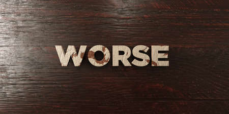 worse: Worse - grungy wooden headline on Maple  - 3D rendered royalty free stock image. This image can be used for an online website banner ad or a print postcard. Stock Photo