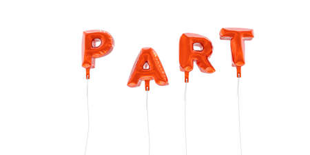 PART - word made from red foil balloons - 3D rendered.  Can be used for an online banner ad or a print postcard.
