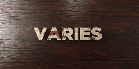 Varies - grungy wooden headline on Maple  - 3D rendered royalty free stock image. This image can be used for an online website banner ad or a print postcard.