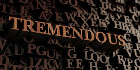 tremendous: Tremendous - Wooden 3D rendered lettersmessage.  Can be used for an online banner ad or a print postcard.
