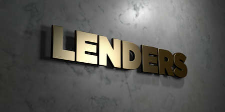 Lenders - Gold sign mounted on glossy marble wall  - 3D rendered royalty free stock illustration. This image can be used for an online website banner ad or a print postcard.