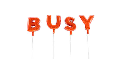 BUSY - word made from red foil balloons - 3D rendered.  Can be used for an online banner ad or a print postcard.