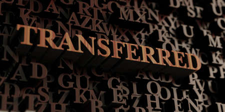 transferred: Transferred - Wooden 3D rendered lettersmessage.  Can be used for an online banner ad or a print postcard.