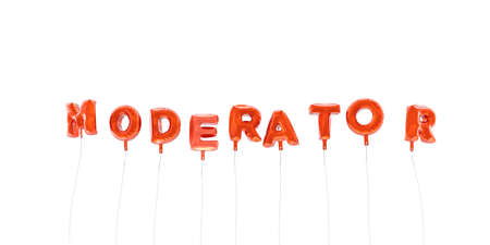 MODERATOR - word made from red foil balloons - 3D rendered.  Can be used for an online banner ad or a print postcard.