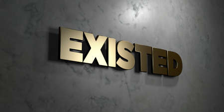 existed: Existed - Gold sign mounted on glossy marble wall  - 3D rendered royalty free stock illustration. This image can be used for an online website banner ad or a print postcard. Stock Photo