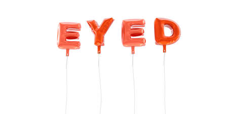 single eyed: EYED - word made from red foil balloons - 3D rendered.  Can be used for an online banner ad or a print postcard.