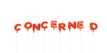 concerned: CONCERNED - word made from red foil balloons - 3D rendered.  Can be used for an online banner ad or a print postcard. Stock Photo