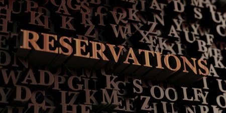 reservations: Reservations - Wooden 3D rendered lettersmessage.  Can be used for an online banner ad or a print postcard.