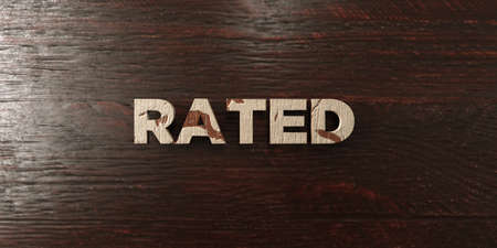 rated: Rated - grungy wooden headline on Maple  - 3D rendered royalty free stock image. This image can be used for an online website banner ad or a print postcard.