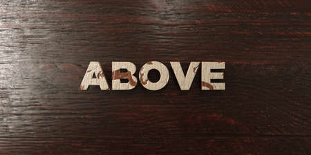Above - grungy wooden headline on Maple  - 3D rendered royalty free stock image. This image can be used for an online website banner ad or a print postcard.