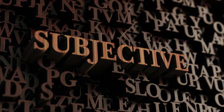 subjective: Subjective - Wooden 3D rendered lettersmessage.  Can be used for an online banner ad or a print postcard.