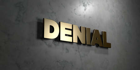 denial: Denial - Gold sign mounted on glossy marble wall  - 3D rendered royalty free stock illustration. This image can be used for an online website banner ad or a print postcard.